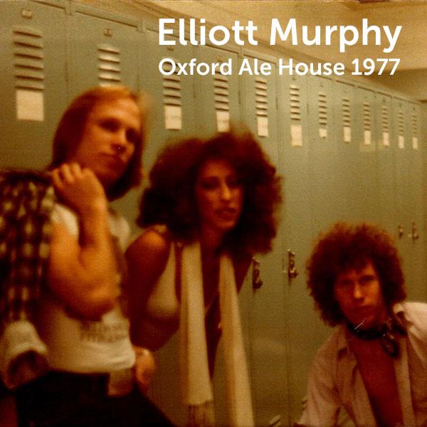 Elliott Murphy - Oxford Ale House 1977