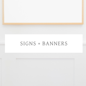 SIGNS + BANNERS