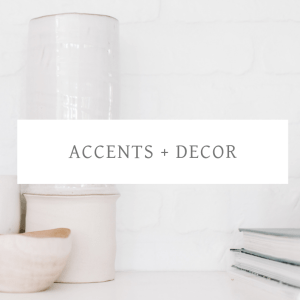 ACCENTS + DECOR
