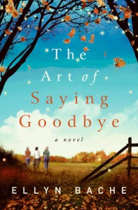 Ellyn Bache's The Art of Saying Goodbye