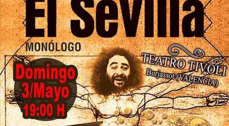 El Sevilla presenta el próximo domingo su monólogo en el Tívoli de Burjassot