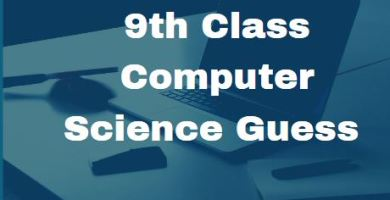 9th Class Computer Science Guess Annual Examination