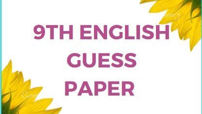 9th English Guess Paper for Annual Examination