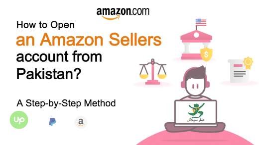 Open Amazon Sellers Account from Pakistan in 5 Easy Steps