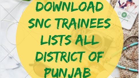 Download SNC Trainees Lists All District of punjab