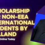 Scholarship for Non-EEA International Students by Holland