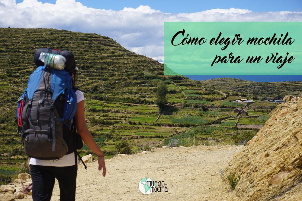 Cómo elegir mochila para un viaje mochilero   El Mundo en la Mochila