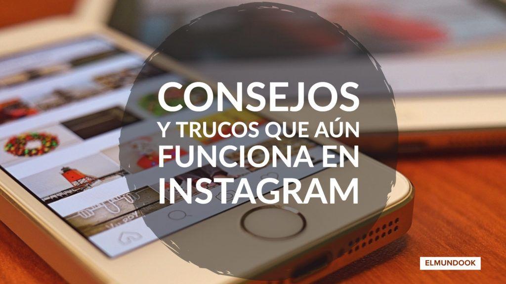Consejos y trucos en Instagram que aún funcionan.