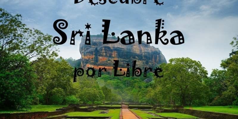 La Guía de Sri Lanka para mochileros y viajar por libre. Trucos y Datos prácticos