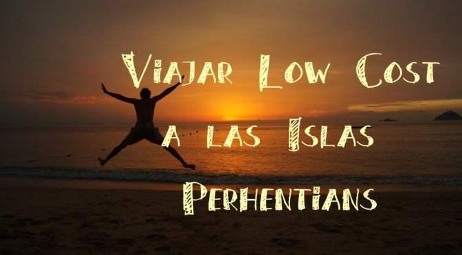 Guía para Viajar a las Islas Perhentians Low Cost. Sí, es posible