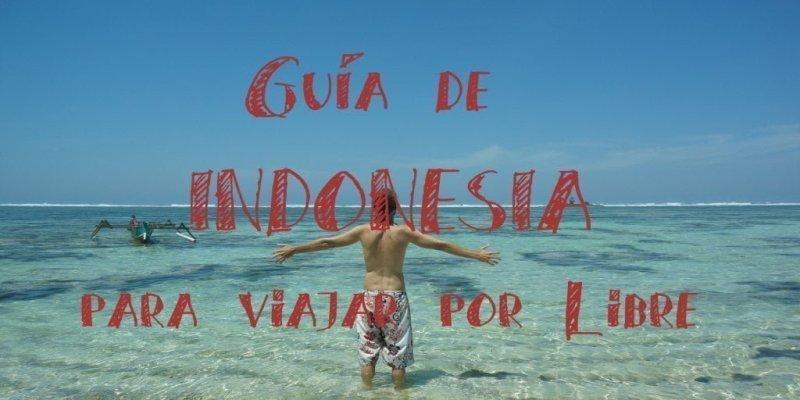 La Guía Útil de Indonesia para Viajar por Libre