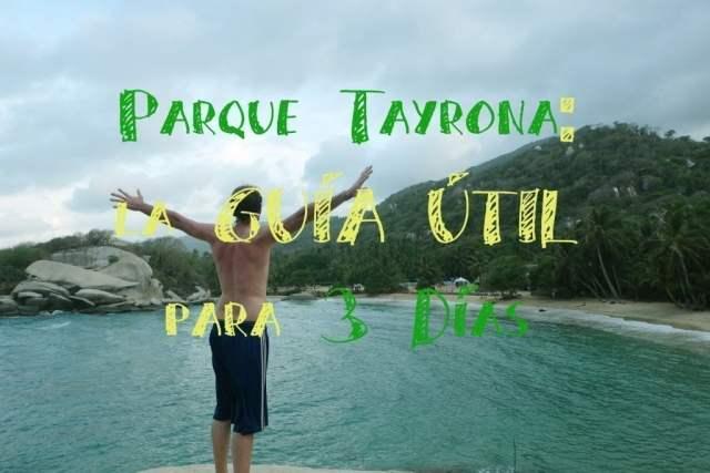 La Guía Completa para visitar el Parque Tayrona por Libre: todo lo que necesitas saber