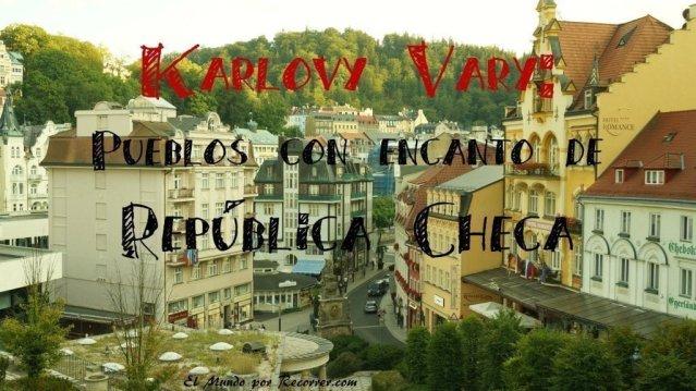 Visitando Karlovy Vary en 1 día: Qué ver en Carlsbad