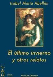 El último invierno y otros relatos, de Isabel María Abellán