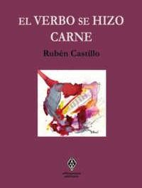 El verbo se hizo carne, de Rubén Castillo