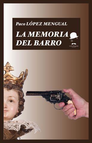 La Fea Burguesía publica «La memoria del barro» de Paco López Mengual