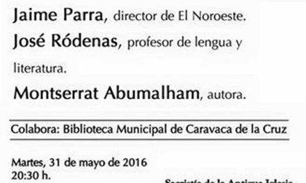 """Monserrat Abumalham presenta """"De la Ceiba y el Quetzal"""" en la Feria del Libro de Caravaca"""