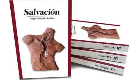 Salvación de Miguel Sánchez Robles se presenta el jueves 25 dentro de las actividades de la Feria del Libro de Caravaca