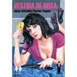 """Vestida de rosa (Una novela con """"dos rombos"""" en la portada), de José Antonio Flores Yepes"""
