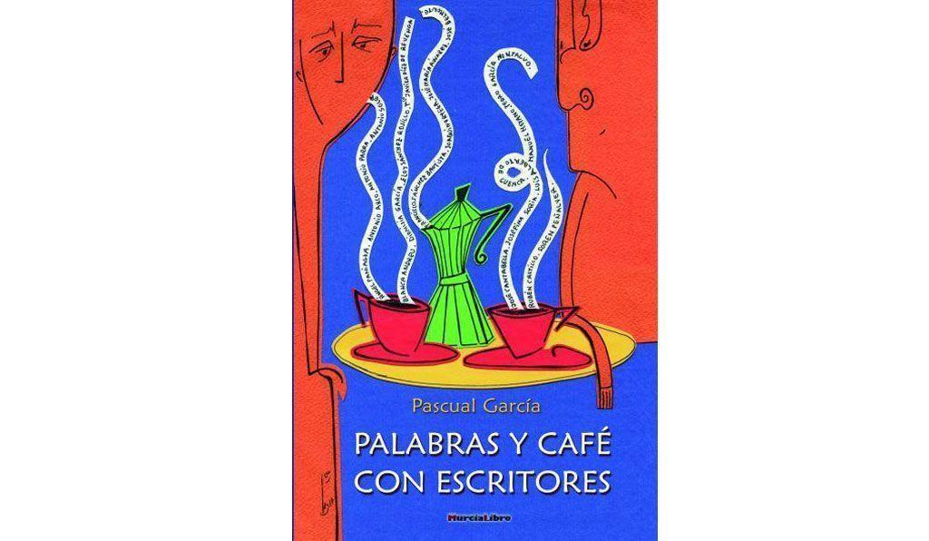 Palabras y café con escritores, de Pascual García