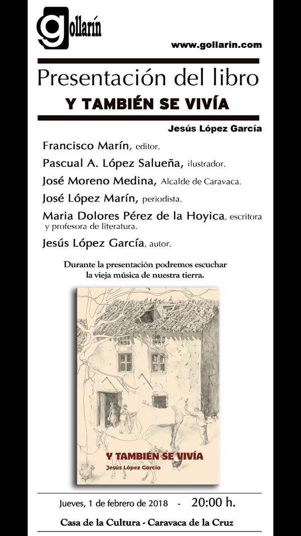 La Casa de la Cultura 'Emilio Sáez' acoge la presentación del libro 'Y también se vivía' del caravaqueño Jesús López