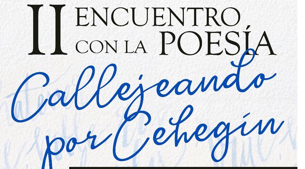 El 'II Encuentro de poesía: Callejeando por Cehegín' reunirá un abanico de poetas llegados de toda España