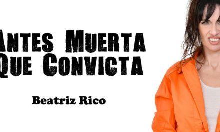 «Llevo un texto para que las carcajadas resuenen en todo el país», Beatriz Rico representa 'Antes muerta que convicta' este domingo en el teatro Thuillier de Caravaca