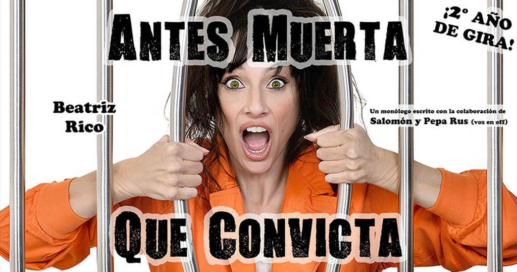 «Antes muerta que convicta», de Beatriz Rico, en Caravaca el 17 de febrero