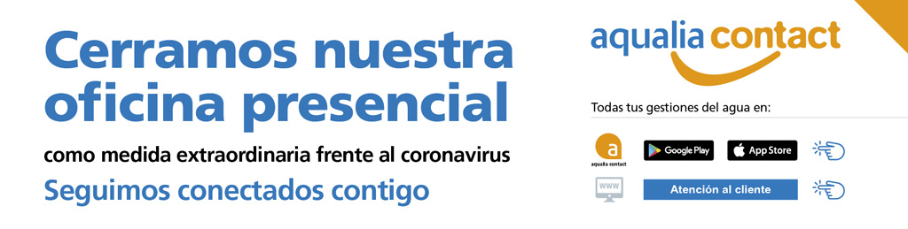 Aqualia procede al cierre provisional de todas sus oficinas de atención al público como medida de prevención contra el COVID-19