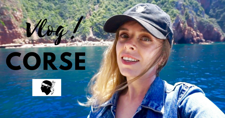 Bienvenue en Corse – Vlog