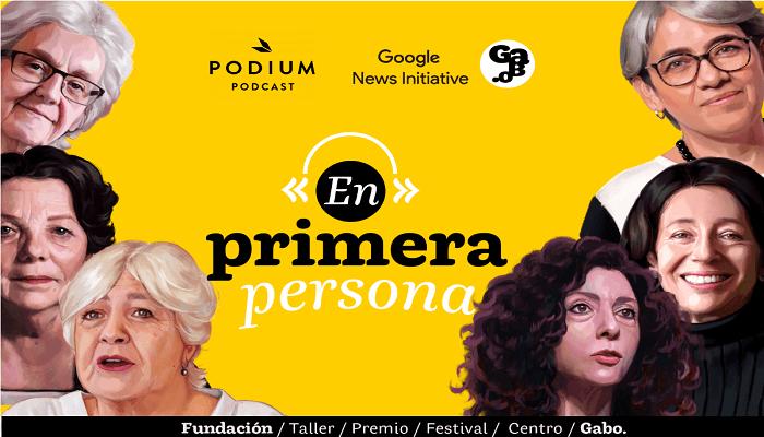 'En primera persona': un pódcast con ocho precursoras del periodismo en Iberoamérica