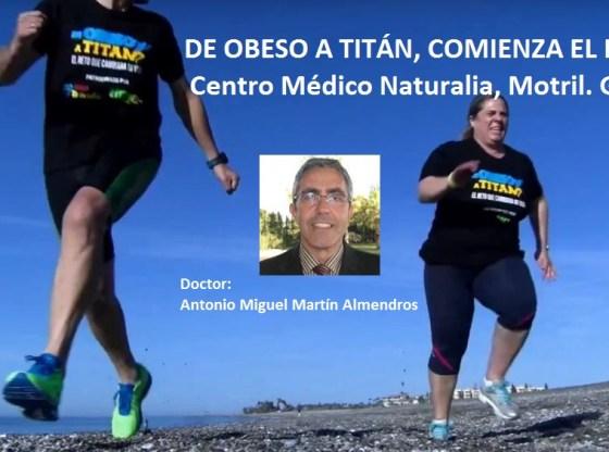 de obeso a titan, doctor antonio miguel martin almendros clinica naturalia