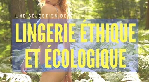lingerie ethique et ecologique : sous-vêtements, culottes, soutien-gorges bio, made in france, responsables, et surtout de qualité !