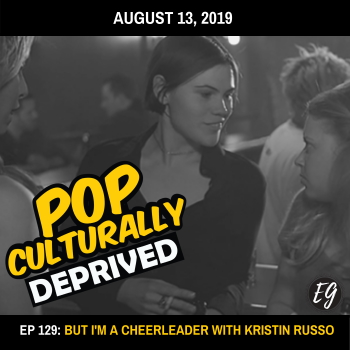 Episode 129: But I'm A Cheerleader With Kristin Russo Of