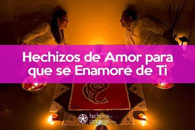 Hechizos De Amor Para Que Se Enamore De Ti