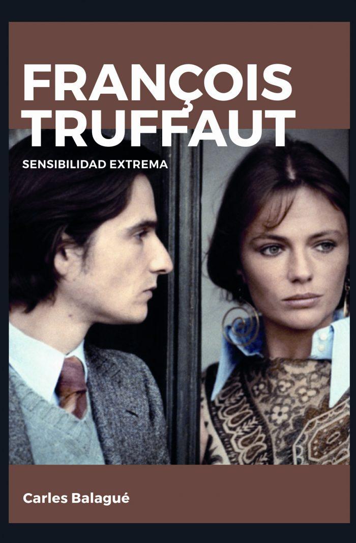 Las películas de Truffaut: sensibilidad extrema