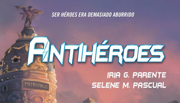 ANTIHEROES - EL PALOMITRÓN