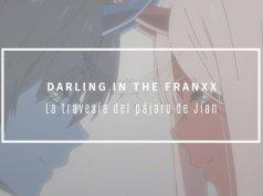 La travesía del pájaro de Jian en Darling in the FRANXX