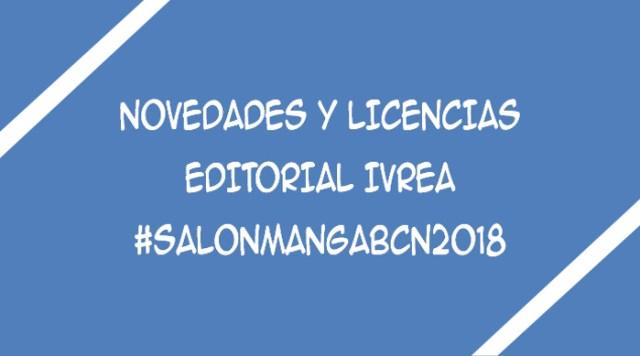 licencias de Editorial Ivrea XXIV Salón del Manga de Barcelona - El Palomitrón