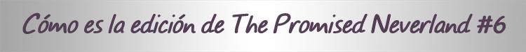 Reseña de The Promised Neverland #6 cartel edición - El Palomitrón