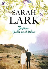 Dream Unidos por el destino Guía literatura juvenil abril - El Palomitrón