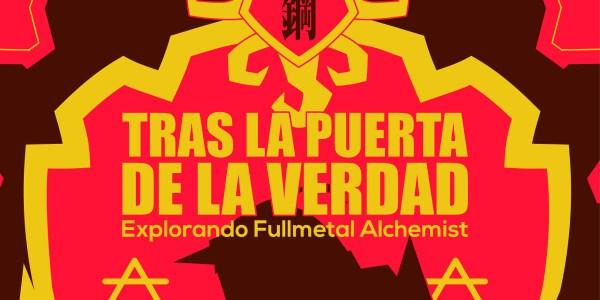 Reseña de Tras la Puerta de la Verdad Explorando Fullmetal Alchemist destacada - El Palomitrón