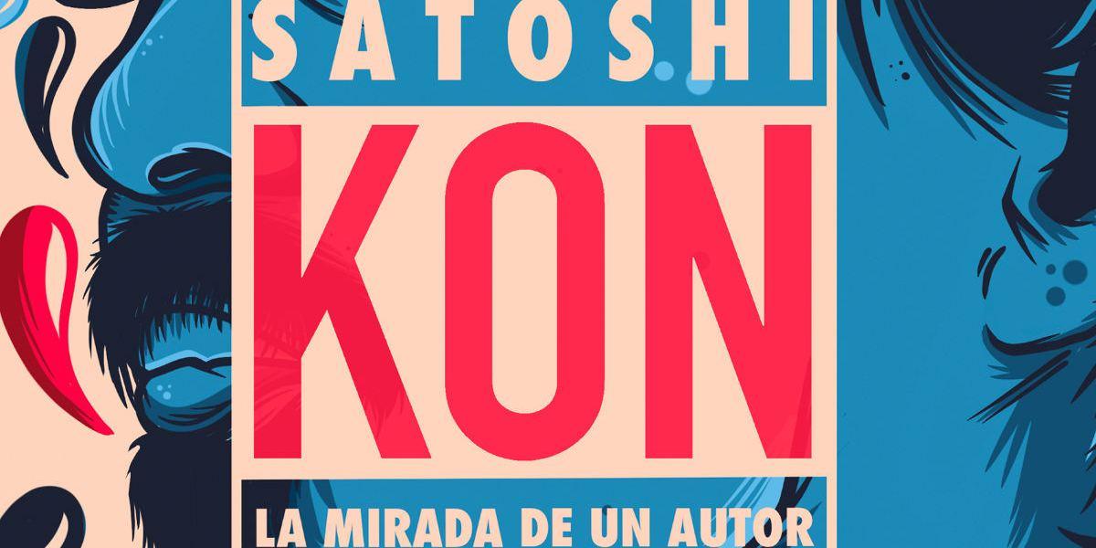 Satoshi Kon La mirada de un autor destacada - El Palomitrón