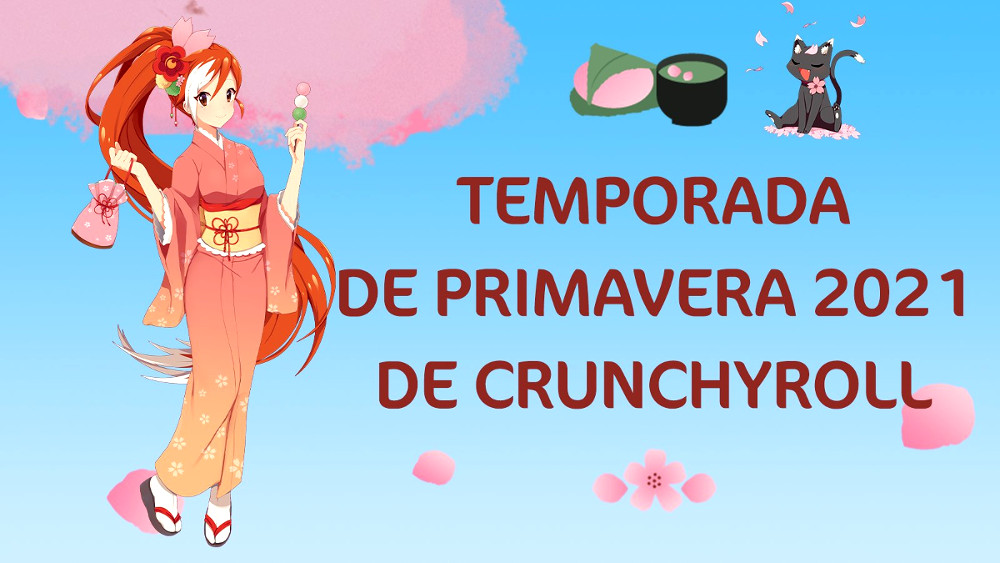 simulcast Crunchyroll anime primavera 2021 destacada - El Palomitrón