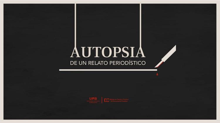 Autopsia de un relato periodistíco Documenta Madrid- El Palomitrón
