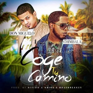 Chimbala-Ft-Don-Miguelo-Coge-Tu-Camino cover