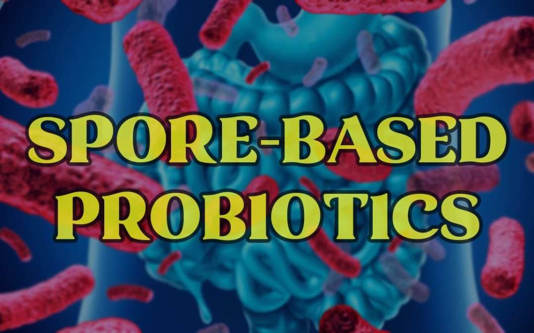 Spore-Based Probiotics and The Gut