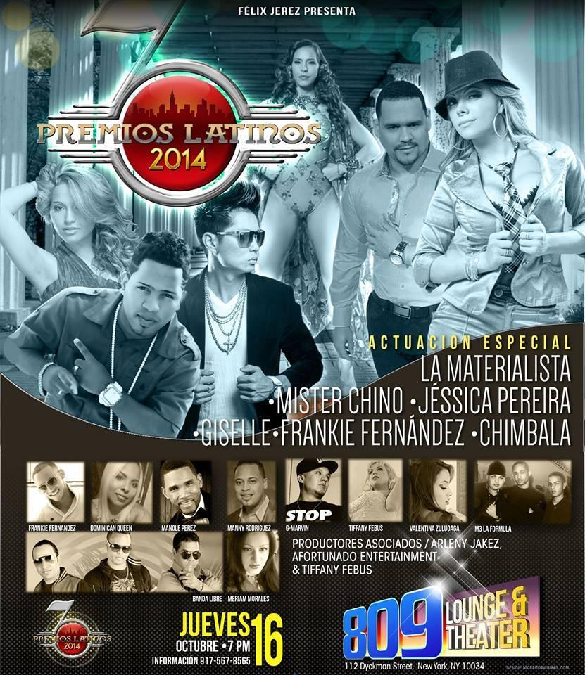Premios Latinos 2014, jueves 16 de Octubre, 7PM @ 809 Lounge & Theater 112 Dyckman Street, (Alto Manhattan) New York, NY 10034. Esta vez dedicados a la Republica Dominicana