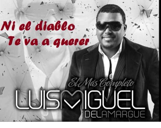 El Luis Miguel De Amargue-Ni El Diablo Te Va A Querer