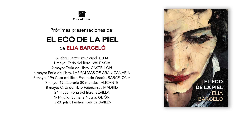 Presentaciones Elia Barceló- El Eco de la Piel.
